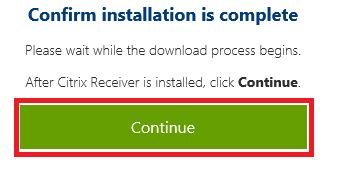 Citrix receiver installed continue button.