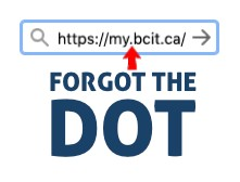 "browser address bar showing the correct myBCIT address ""https://my.bcit.ca/"" and a red arrow pointing to the dot between my and bcit"
